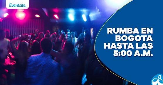16 Discotecas En Las Que La Rumba Va Hasta Las 5:00 A.M.