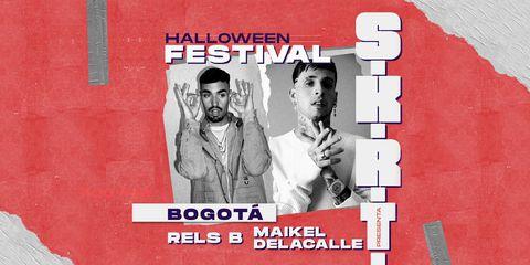 SKRT Halloween Festival con Rels B y Maikel Delacalle