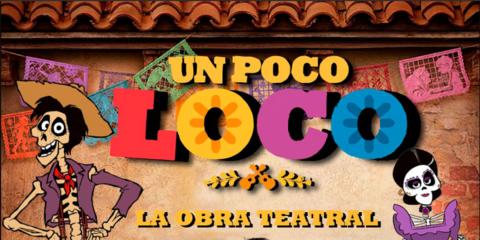 Un Poco Loco La Obra Teatral