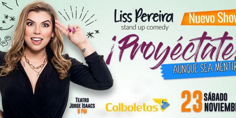 """Liss Pereira y su Show """"Proyéctate"""""""