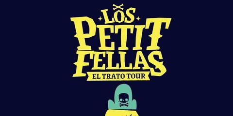 LOS PETIT FELLAS- EL TRATO TOUR