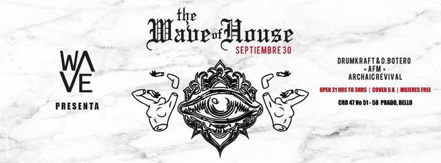The Wave Of House