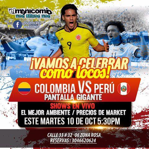 Colombia Vs Perú en Manicomio
