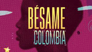 Besame Colombia... Danza, Musica, Circo Y Teatro