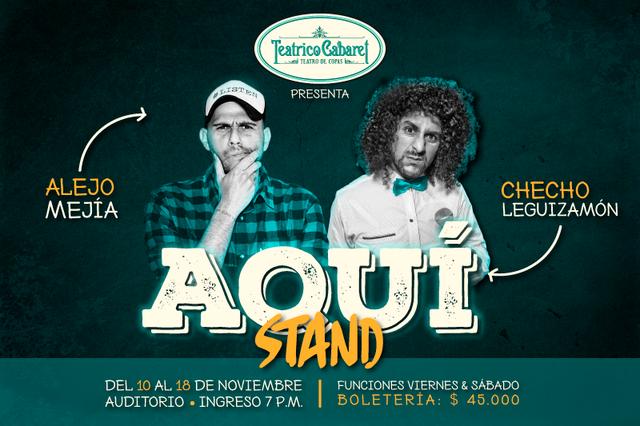 ¡AQUÍ STAND! con Alejo Mejía y Checho Leguizamón