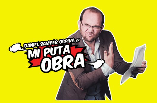 MI PUTA OBRA DE DANIEL SAMPER OSPINA