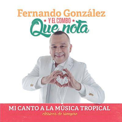 FERNANDO GONZÁLEZ Y SU COMBO QUE NOTA