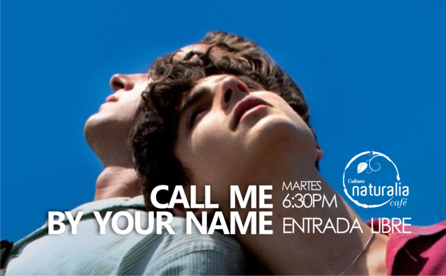 """Cineclub Naturalia """"Call me by your name"""""""