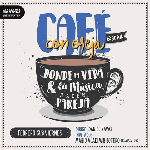 Café con Oreja donde la vida y la música hacen pareja