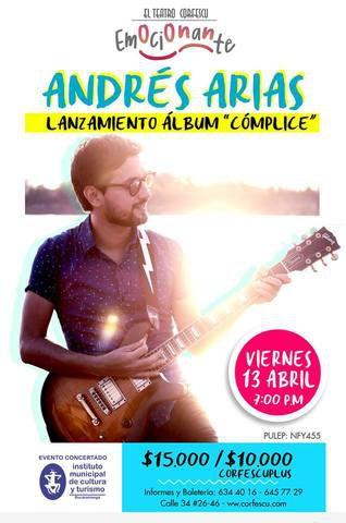 """Andrés Arias Lanza su  álbum """"Cómplice"""" en El Teatro Corfescu"""