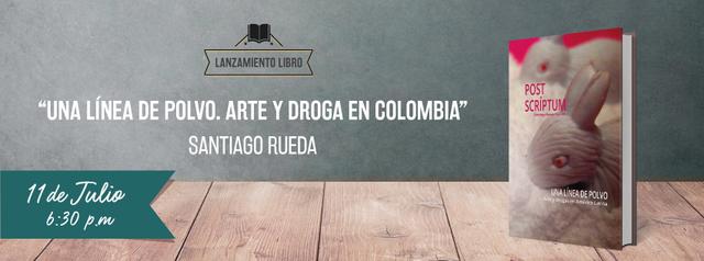 'Una Línea de Polvo. Arte y Droga en  Colombia'