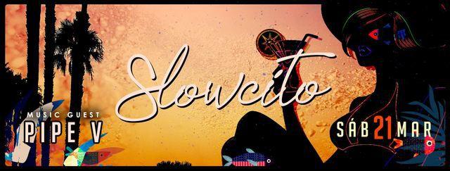 Slowcito - Pipe V