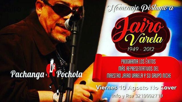Tributo al Maestro Jairo Varela en Pachanga y Pochola.