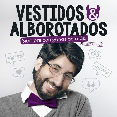 VESTIDOS Y ALBOROTADOS