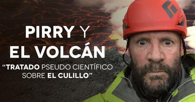 Pirry Y El Volcán