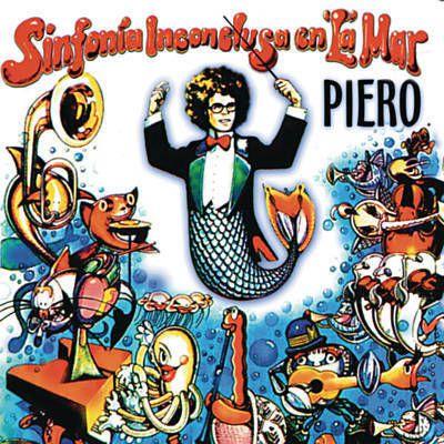 Piero La Sinfonía Inconclusa En La Mar