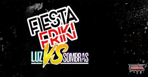 Fiesta Friki XII Luz VS Sombras