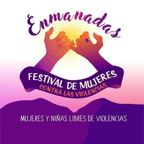 Enmanadas: Festival de mujeres contra la violencia.