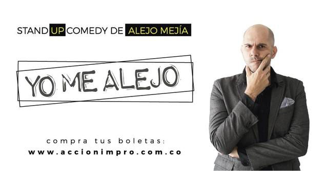 Yo Me Alejo Stand Up Comedy