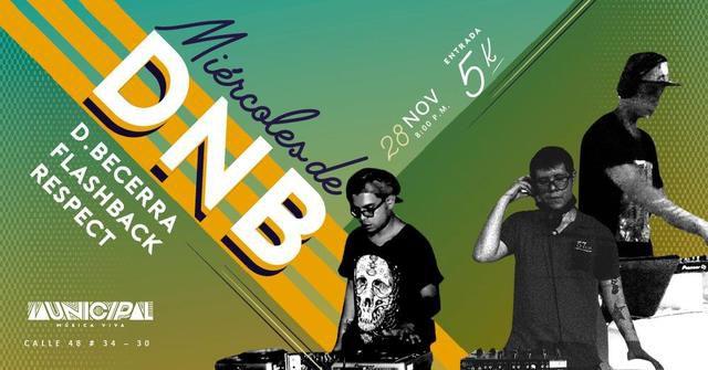 Miércoles de DnB - B.Becerra, Flashback, Respect