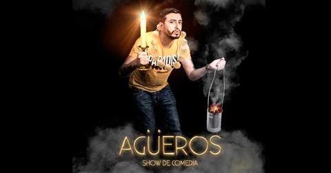 Agüeros - Show de Comedia