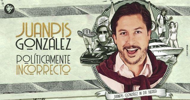 Juanpis Gonzalez Politicamente Incorrecto