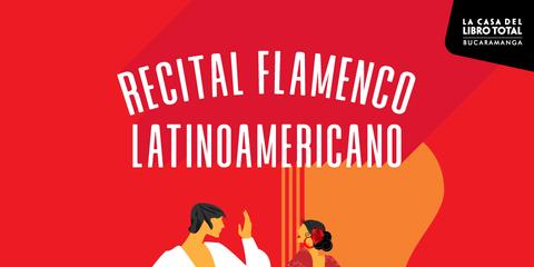 Recital de Flamenco Latinoamericano
