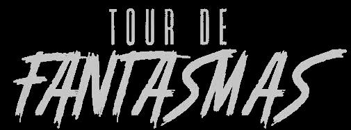 Tour De Fantasmas