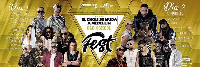 El Choli se muda a Medellín 2019 - Old school Fest