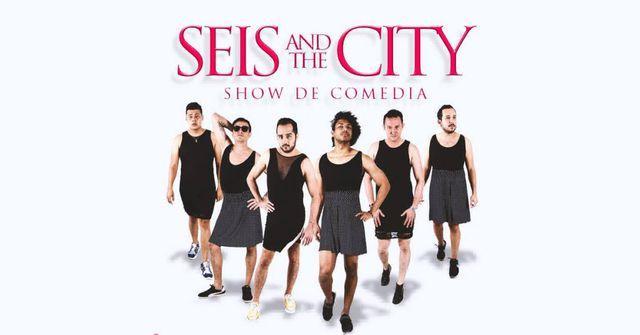Seis And The City - Segunda Función