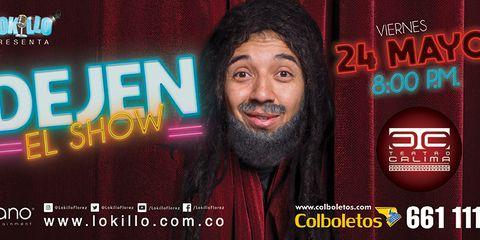 Dejen el show con Lokillo